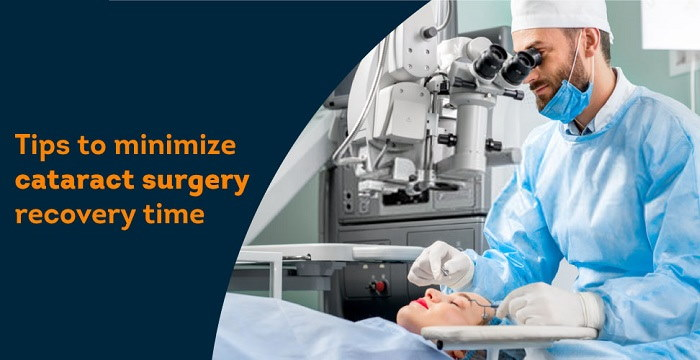 Minimise Your Cataract Surgery Recovery Time with These Tips